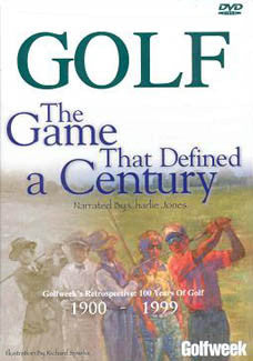 "DVD: ""Golf: The Game That Defined A Century"" - Golfweek"