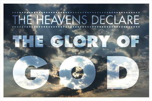 The Heavens Declare the Glory of God (Psalm 19:1) Biblical Inspirational Poster - Slingshot