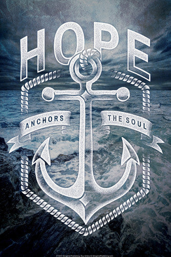 Hope Anchors the Soul (Hebrews 6:19) Religious Inspirational Poster - Slingshot