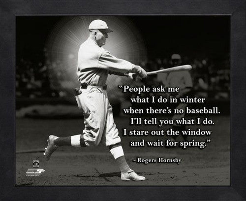 "Rogers Hornsby ""Spring"" St. Louis Cardinals FRAMED 16x20 PRO QUOTES PRINT - Photofile"