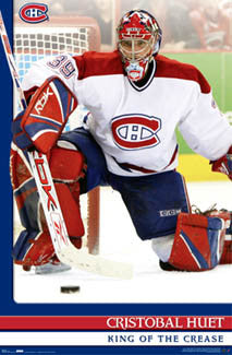 "Cristobal Huet ""King of the Crease"" Montreal Canadiens Poster - Costacos 2007"