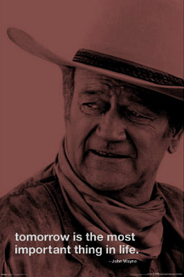 "John Wayne ""Tomorrow"" American Classic Motivational Poster - Culturenik 24x36"