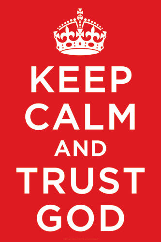 Keep Calm and Trust God Poster - Slingshot Publishing