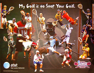 "NCAA Lacrosse ""My Goal is to Stop Your Goal"" Poster - AT&T 2009"