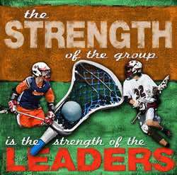 "Lacrosse ""Leaders"" Motivational Poster - Image Source"