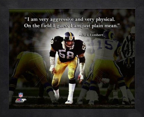 "Jack Lambert ""Aggressive and Mean"" Pittsburgh Steelers FRAMED 16x20 PRO QUOTES PRINT - Photofile"