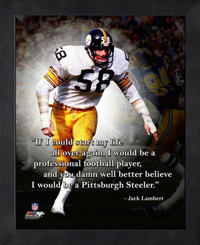 "Jack Lambert ""Reborn a Steeler"" Pittsburgh Steelers FRAMED 16x20 PRO QUOTES PRINT - Photofile"