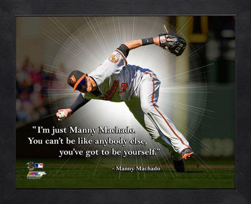 "Manny Machado ""Be Yourself"" Baltimore Orioles FRAMED 16x20 PRO QUOTES PRINT - Photofile"