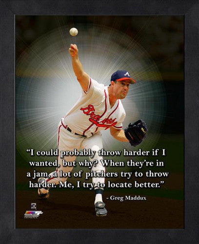 "Greg Maddux ""Locate Better"" Atlanta Braves FRAMED 16x20 PRO QUOTES PRINT - Photofile"