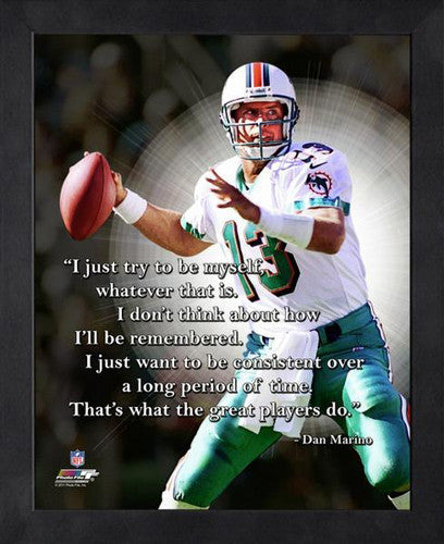 "Dan Marino ""Be Myself"" Miami Dolphins FRAMED 16x20 PRO QUOTES PRINT - Photofile"