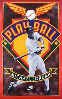 "Michael Jordan ""Play Ball"" Baseball Action Poster - Nike Inc. 1994"