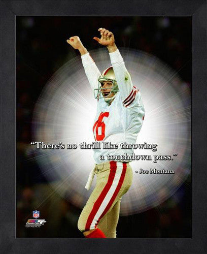 "Joe Montana ""Touchdown Thrill"" San Francisco 49ers FRAMED 16x20 PRO QUOTES PRINT - Photofile"