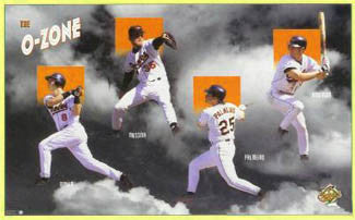 "Baltimore Orioles ""The O-Zone"" Poster (Ripken, Palimiero, Mussina, Anderson) - Costacos 1997"