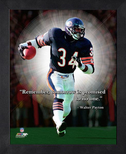 "Walter Payton ""Tomorrow"" Chicago Bears FRAMED 16x20 PRO QUOTES PRINT - Photofile"