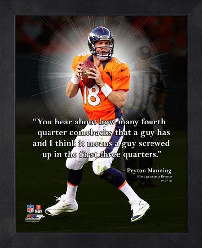 "Peyton Manning ""Comebacks"" Denver Broncos FRAMED 16x20 PRO QUOTES PRINT - Photofile"