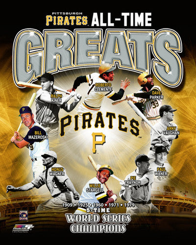 "Pittsburgh Pirates ""All-Time Greats"" (9 Legends, 5 World Series) Commemorative Poster Print"