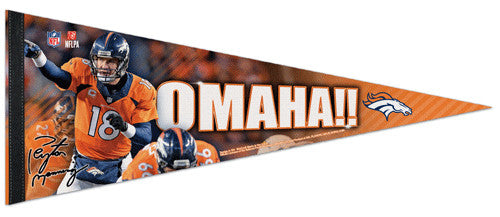 "Peyton Manning ""OMAHA!"" Denver Broncos Premium Felt Collector's Pennant - Wincraft 2014"