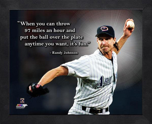 "Randy Johnson ""It's Fun"" Arizona Diamondbacks FRAMED 16x20 PRO QUOTES PRINT - Photofile"