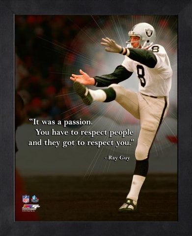 "Ray Guy ""Respect"" Oakland Raiders FRAMED 16x20 PRO QUOTES PRINT - Photofile"