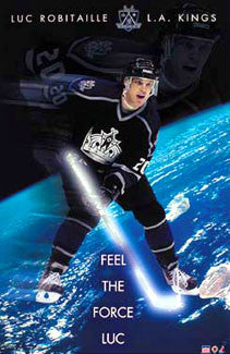 "Luc Robitaille ""Feel the Force"" Los Angeles Kings NHL Hockey Poster - Starline 2003"