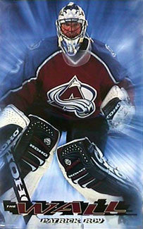 "Patrick Roy ""The Wall"" Colorado Avalanche Poster - Costacos 1998"