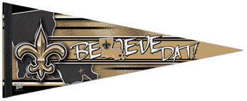 "New Orleans Saints ""Believe DAT! Louisiana"" Premium Felt Pennant"