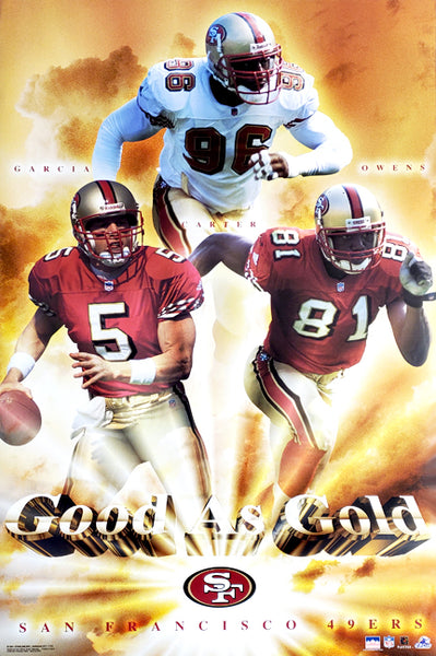 "San Francisco 49ers ""Good as Gold"" Poster (Garcia, Owens, Carter) - Starline Inc. 2001"