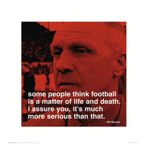 "Bill Shankly ""Life and Death"" iPhilosophy Poster Print - Culturenik"