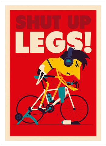 "Cycling Art by Spencer Wilson ""Shut up, Legs!"" (Jens Voigt Quote) Premium Poster Print"