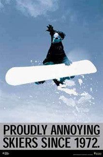 "Snowboarding ""Proudly Annoying Skiers Since 1972"" - Poster Service"