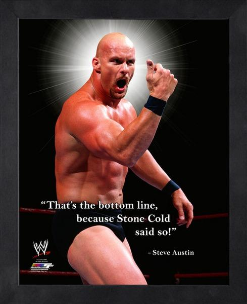 "Stone Cold ""Bottom Line"" WWE Wrestling Classic FRAMED 16x20 PRO QUOTES PRINT - Photofile"