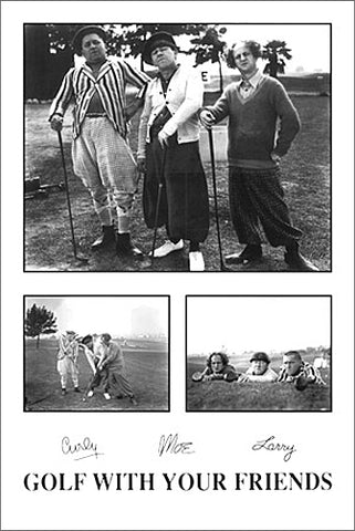 "The Three Stooges Golfing Humor ""Golf With Your Friends"" Poster - Studio B"