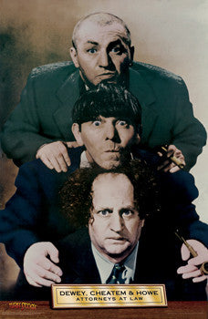 "The Three Stooges ""Law Firm"" (Dewey, Cheatem and Howe) Poster - Studio B"