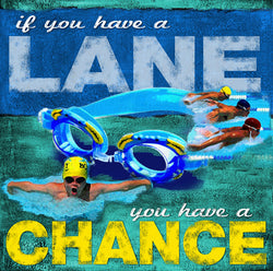 "Swimming ""If You Have a Lane"" Motivational Print - Image Source"