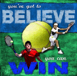 "Tennis ""Believe"" Motivational Poster - Image Source"