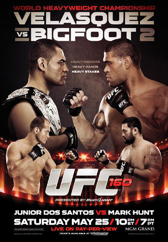UFC 160 Official Poster (Velasquez vs Bigfoot II/Dos Santos vs Hunt) Las Vegas 5/25/2013