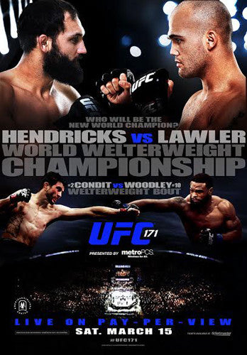 UFC 171 Official Event Poster (Hendricks vs Lawler, Condit vs Woodley) - Dallas 3/15/2014
