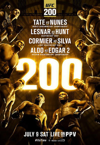 UFC 200 Official Event Poster (Tate vs. Nunes, Lesnar vs. Hunt, ++) Las Vegas 7/9/2016