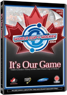"DVD: ""It's Our Game"" (World Cup Hockey 2004) - Insight/CBC"