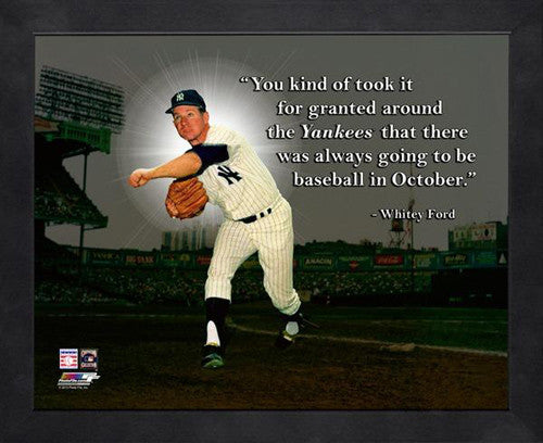 "Whitey Ford ""Baseball in October"" New York Yankees FRAMED 16x20 PRO QUOTES PRINT - Photofile"