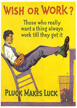 Wish or Work? Pluck Makes Luck Vintage Motivational Poster - Image Source