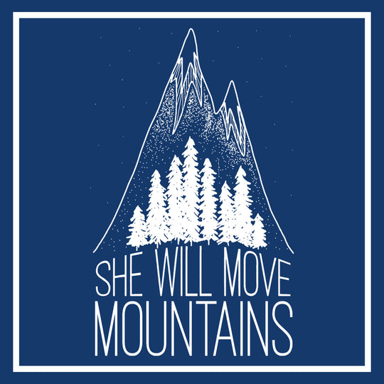 She Will Move Mountains