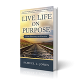 Live Life on Purpose: From Discovery to Practice