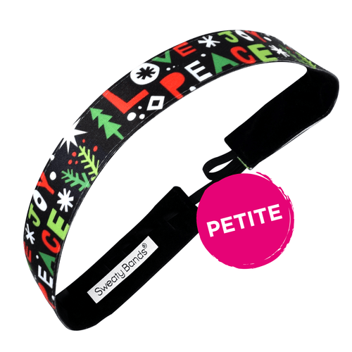 Petite | Holiday | Peace, Love, Joy | Black, Multi | 1 Inch Sweaty Bands