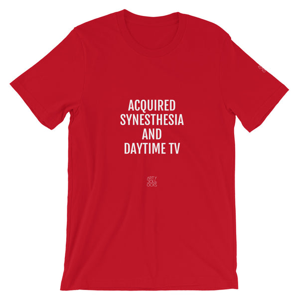 Acquired Synesthesia and Daytime TV (unisex t-shirt)