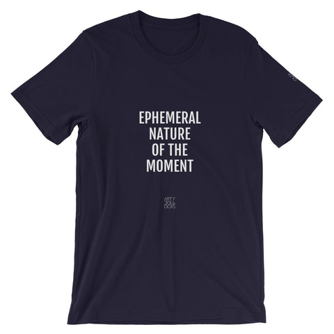 Ephemeral Nature of the Moment (unisex t-shirt)