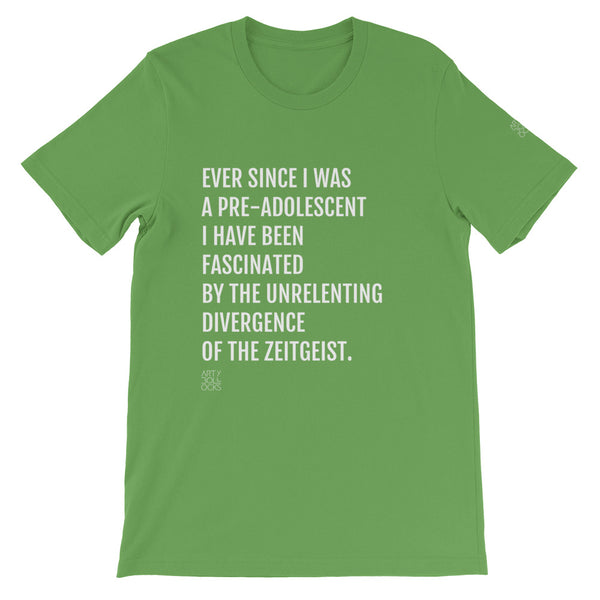 The unrelenting divergence of the zeitgeist (unisex t-shirt)