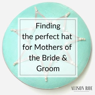 Finding the perfect wedding hat for the Mother of the Bride or Groom