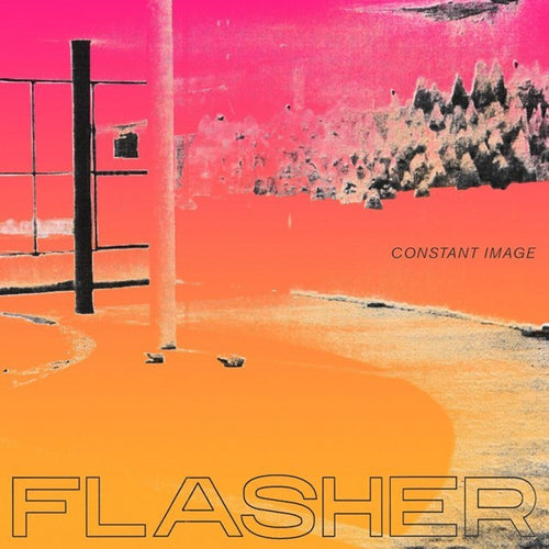 Flasher - Constant Image - Indies Exclusive - Clear Vinyl LP