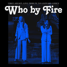 First Aid Kit - Who By Fire (Live Tribute To Leonard Cohen) - Blue Vinyl 2LP